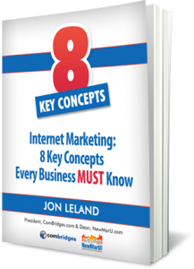 Internet Marketing: 8 Key Concepts Every Business MUST Know