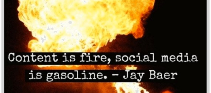 Jay Baer quote.fire.gasoline