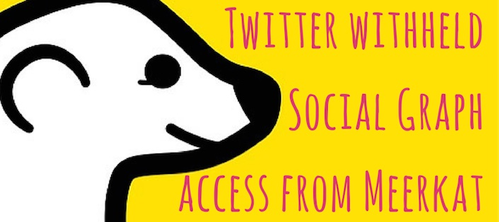Twitter withheld social graph access from Meerkat